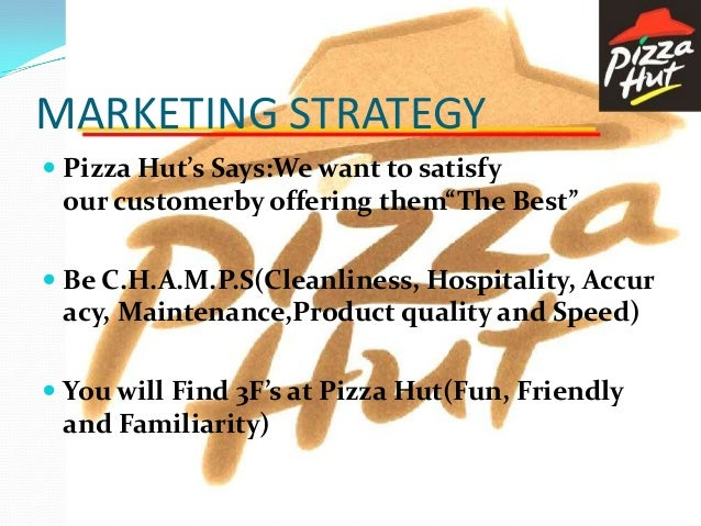 international marketing strategies pizza hut International business domino's has opened 1,800 new helped domino's succeed over rivals like pizza hut and deprecating marketing strategy that's.