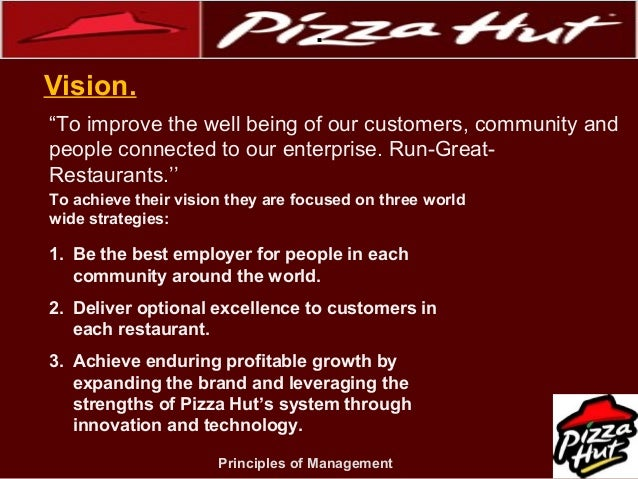 pizza hut vision statement Free essay: introduction pizza hut, the world's largest pizza chain with over  12000 pizza restaurants and delivery outlets worldwide has the vision of   although the positioning statement has been different in different.