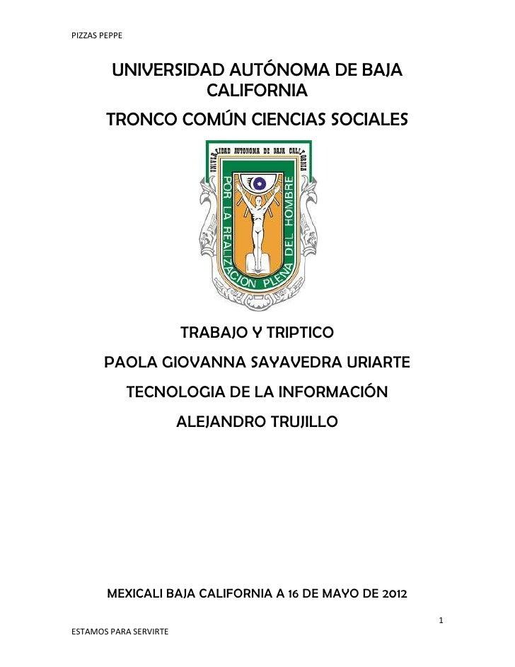 PIZZAS PEPPE         UNIVERSIDAD AUTÓNOMA DE BAJA                   CALIFORNIA        TRONCO COMÚN CIENCIAS SOCIALES      ...