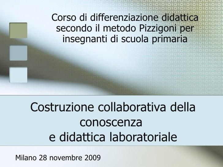 Costruzione collaborativa della conoscenza  e didattica laboratoriale Corso di differenziazione didattica secondo il metod...