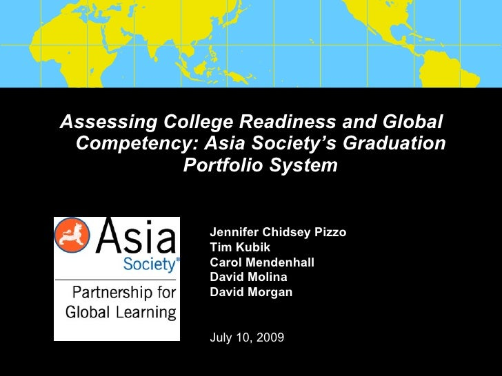 Assessing College Readiness and Global  Competency: Asia Society's Graduation             Portfolio System                ...