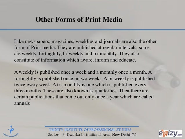 TRINITY INSTITUTE OF PROFESSIONAL STUDIES Sector – 9, Dwarka Institutional Area, New Delhi-75 Other Forms of Print Media L...