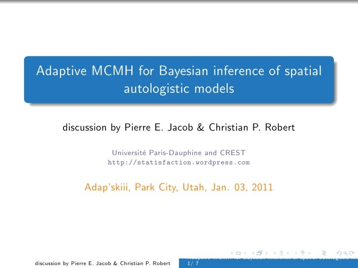 Adaptive MCMH for Bayesian inference of spatial            autologistic models          discussion by Pierre E. Jacob & Ch...