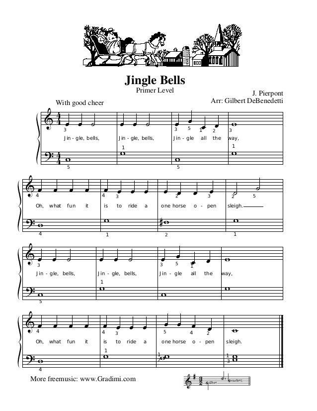 Jingle Bells Primer Level  J. Pierpont Arr: Gilbert DeBenedetti  With good cheer  3  3  Jin - gle, bells,  Jin - gle, bell...