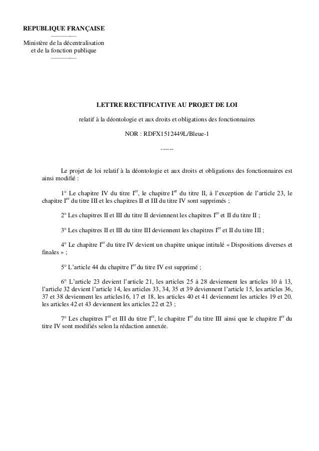LETTRE RECTIFICATIVE AU PROJET DE LOI relatif à la déontologie et aux droits et obligations des fonctionnaires NOR : RDFX1...