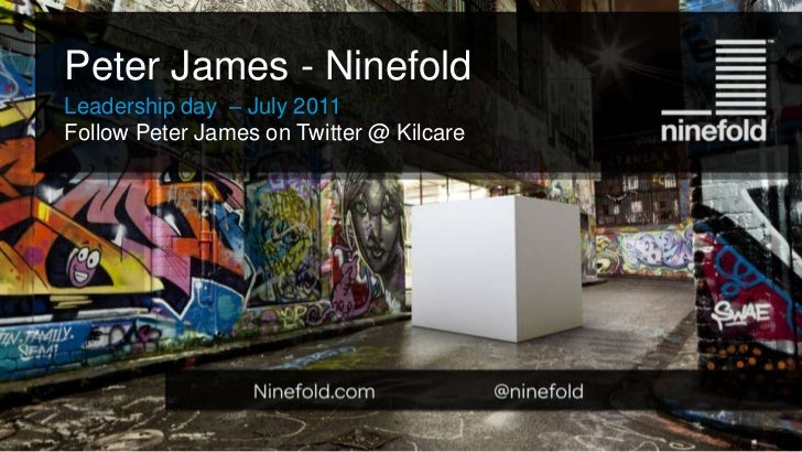 Peter James - NinefoldLeadership day – July 2011Follow Peter James on Twitter @ Kilcare