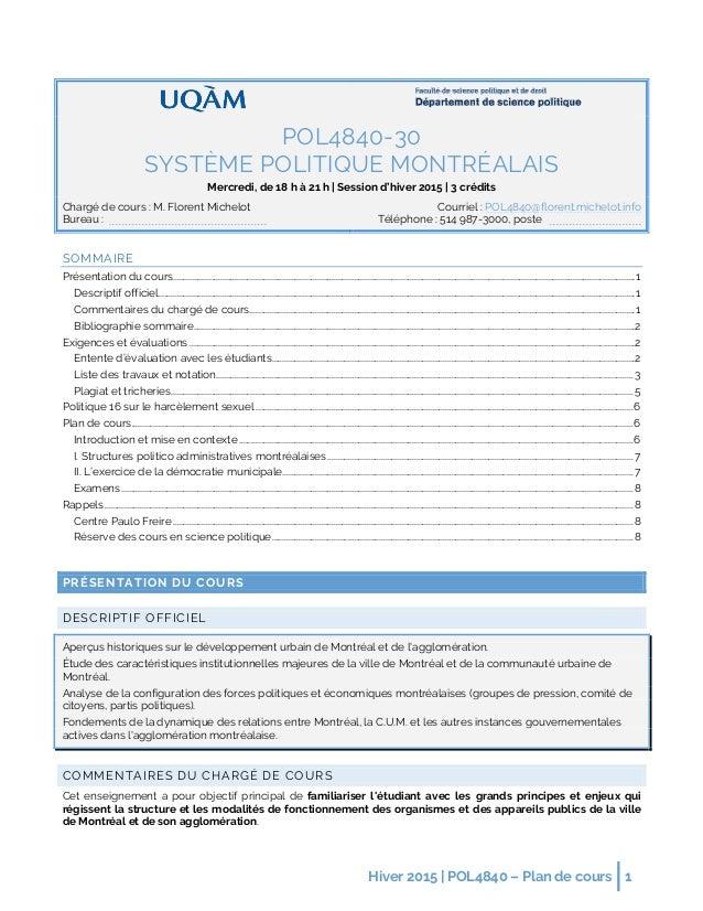 Hiver 2015 | POL4840 – Plan de cours 1 POL4840-30 SYSTÈME POLITIQUE MONTRÉALAIS Mercredi, de 18 h à 21 h | Session d'hiver...