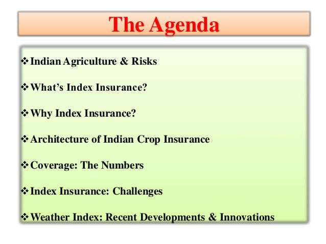 agriculture insurance in india problems Farmers list top issues impacting agriculture farmers are faced with new challenges and opportunities every day -- from feeding an expanding global population while.