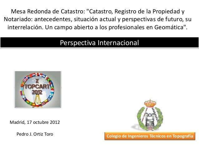 """Mesa Redonda de Catastro: """"Catastro, Registro de la Propiedad yNotariado: antecedentes, situación actual y perspectivas de..."""