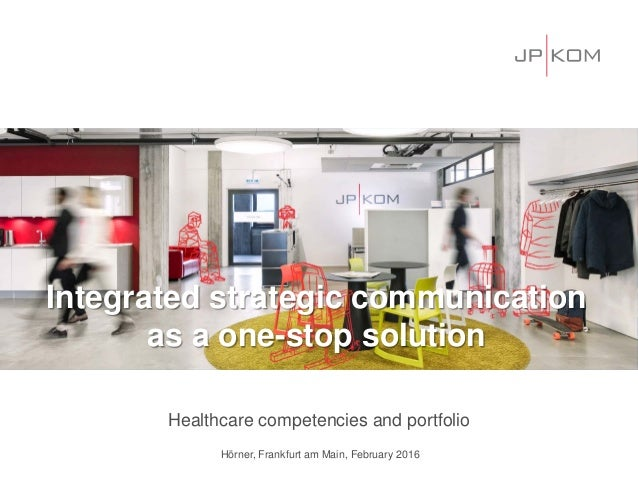 Integrated strategic communication as a one-stop solution Healthcare competencies and portfolio Hörner, Frankfurt am Main,...