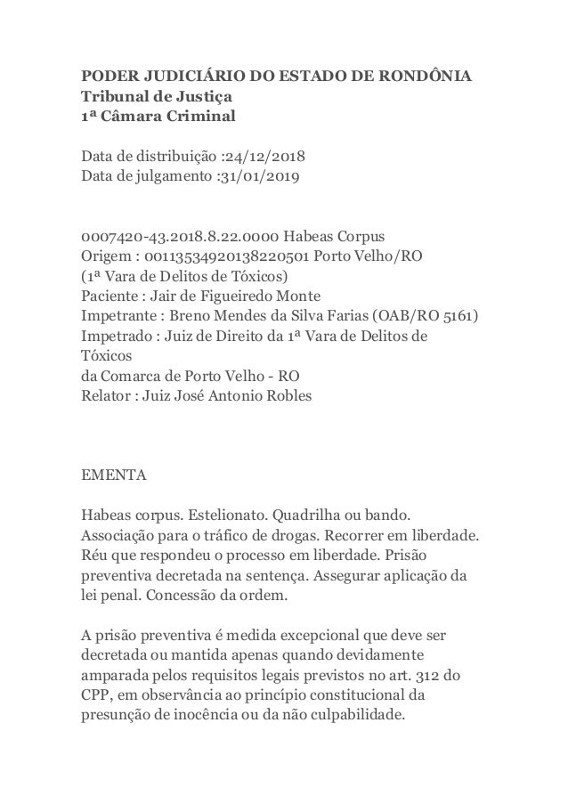 PODER JUDICI�RIO DO ESTADO DE ROND�NIA Tribunal de Justi�a 1� C�mara Criminal Data de distribui��o :24/12/2018 Data de jul...