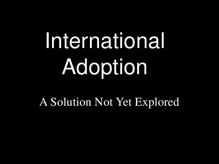 International    Adoption A Solution Not Yet Explored