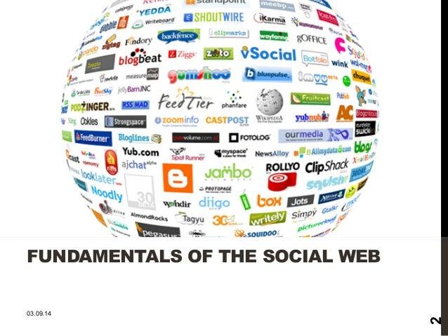 FUNDAMENTALS OF THE SOCIAL WEB  03.09.14  2