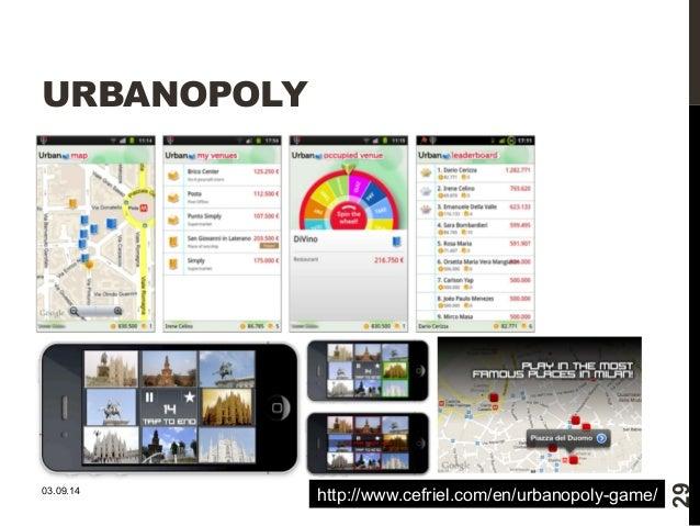 URBANOPOLY  03.09.14  29  http://www.cefriel.com/en/urbanopoly-game/