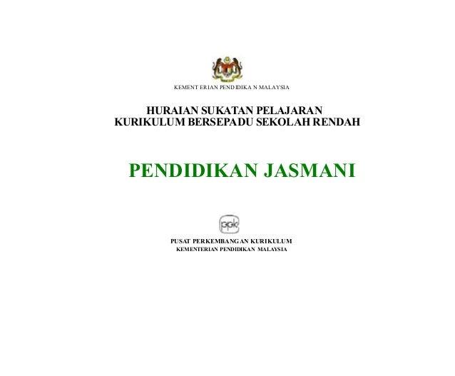 KEMENT ERIAN PENDIDIKA N MALAYSIA HURAIAN SUKATAN PELAJARAN KURIKULUM BERSEPADU SEKOLAH RENDAH PENDIDIKAN JASMANI PUSAT PE...