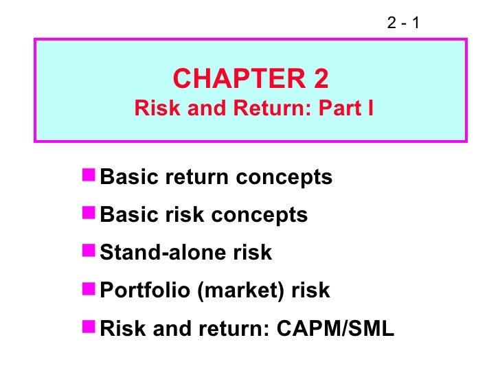 <ul><li>Basic return concepts </li></ul><ul><li>Basic risk concepts </li></ul><ul><li>Stand-alone risk </li></ul><ul><li>P...