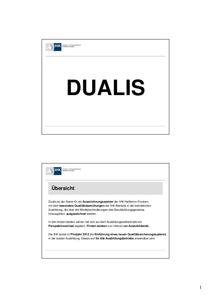 DUALIS  ÜbersichtDualis ist der Name für ein Auszeichnungssystem der IHK Heilbronn-Franken,mit dem besondere Qualitätsbemü...