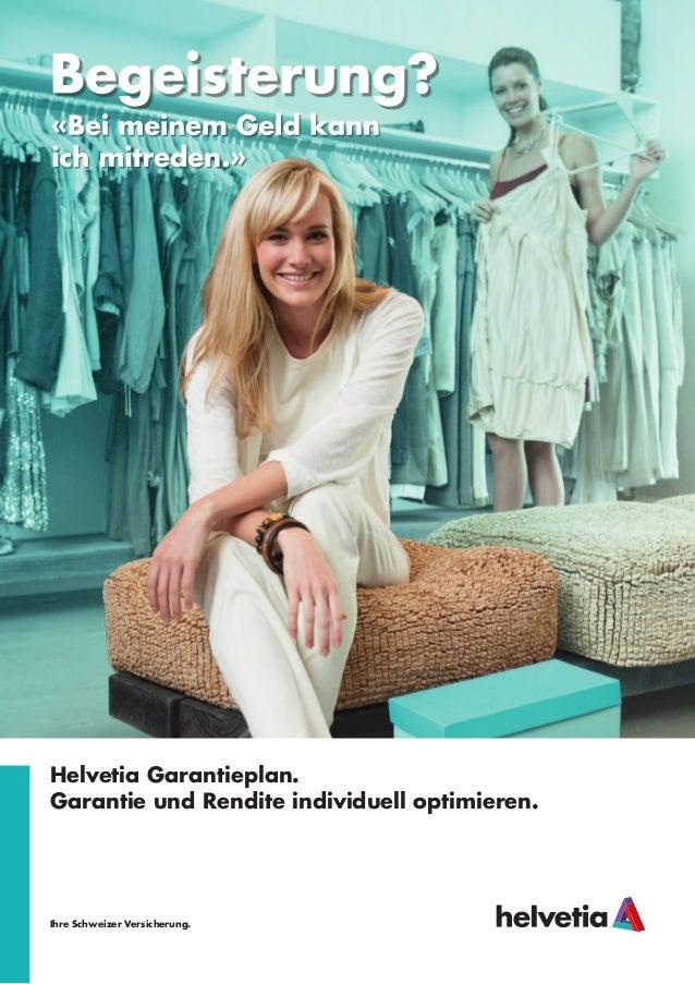 Helvetia Garantieplan. Garantie und Rendite individuell optimieren. Ihre Schweizer Versicherung.