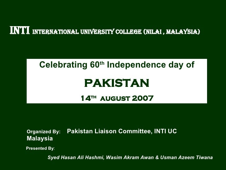 INTI  INTERNATIONAL UNIVERSITY COLLEGE (Nilai , MALAYSIA) Celebrating 60 th  Independence day of PAKISTAN 14 th   august 2...