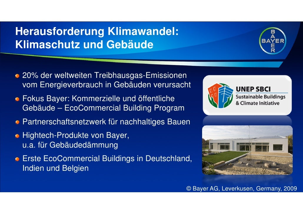 Herausforderung Klimawandel: Klimaschutz und Gebäude   20% der weltweiten Treibhausgas-Emissionen  vom Energieverbrauch in...