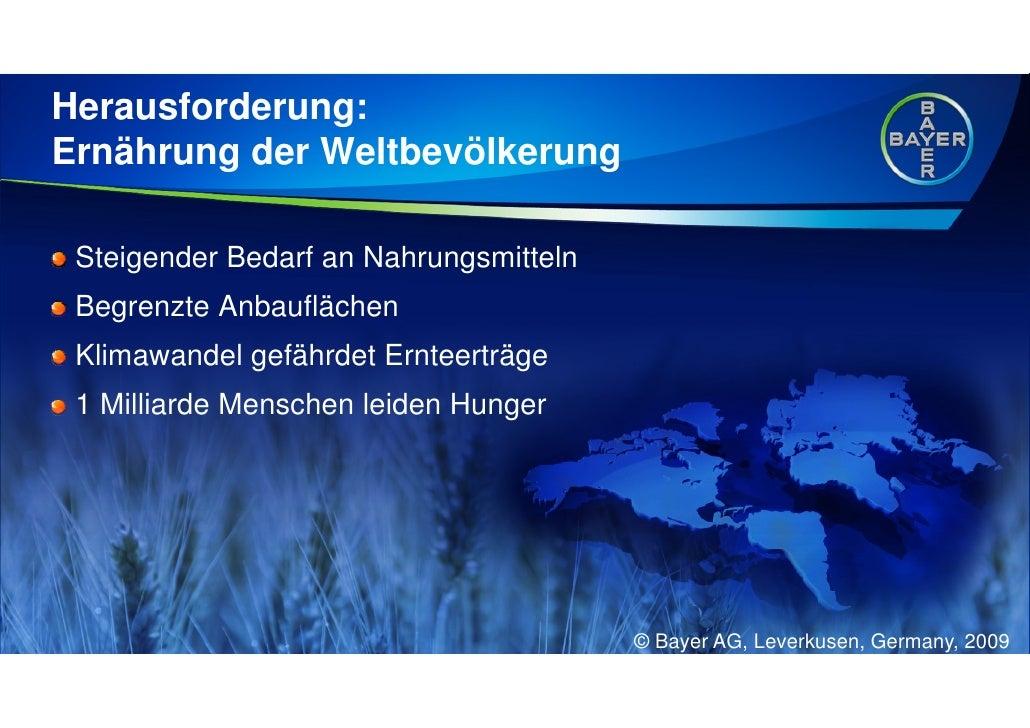 Herausforderung: Ernährung der Weltbevölkerung   Steigender Bedarf an Nahrungsmitteln  Begrenzte Anbauflächen  Klimawandel...
