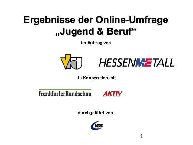 """Ergebnisse der Online-Umfrage      """"Jugend & Beruf""""           im Auftrag von          in Kooperation mit          durchgef..."""