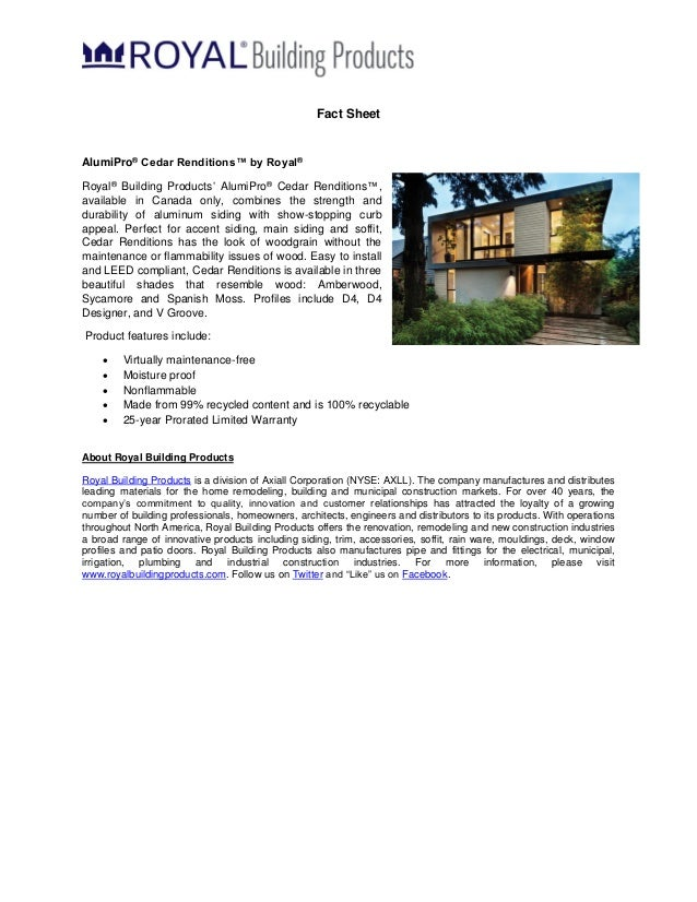 Fact Sheet AlumiPro® Cedar Renditions™ by Royal® Royal® Building Products' AlumiPro® Cedar Renditions™, available in Canad...