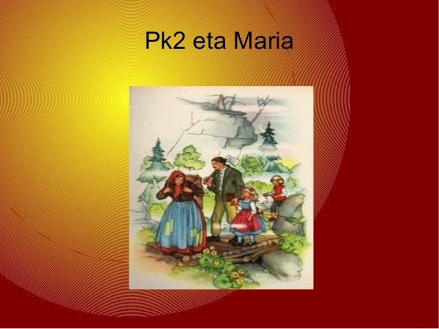 Pk2 eta Maria