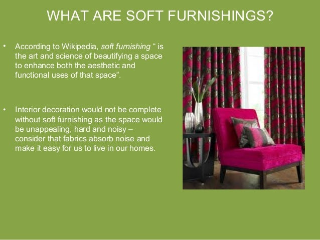 research apply soft furnishings