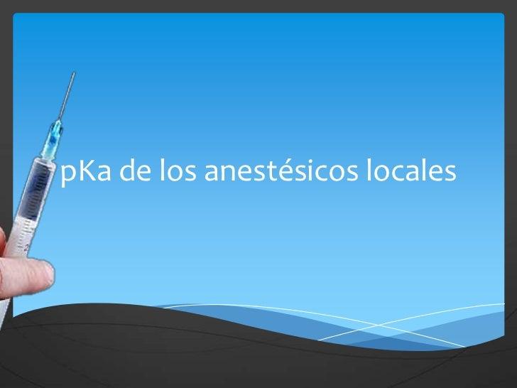 pKa de los anestésicos locales