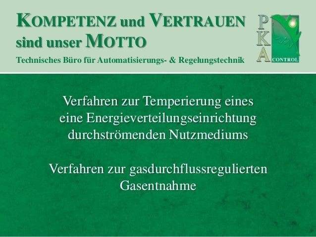 KOMPETENZ und VERTRAUENsind unser MOTTOTechnisches Büro für Automatisierungs- & Regelungstechnik          Verfahren zur Te...