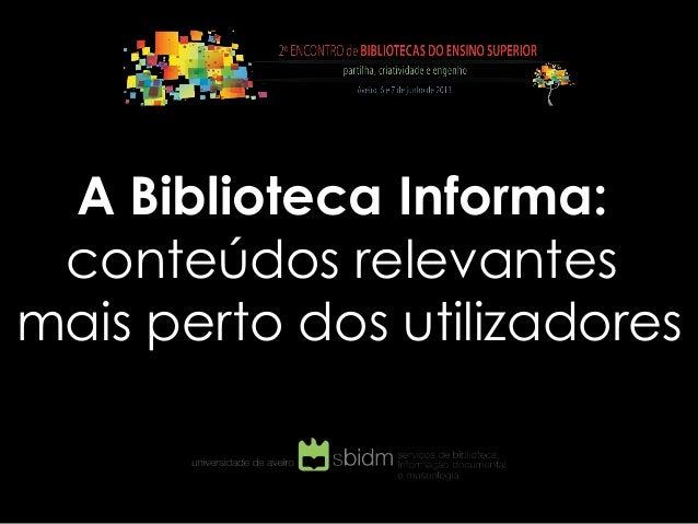 A Biblioteca Informa: conteúdos relevantes mais perto dos utilizadores