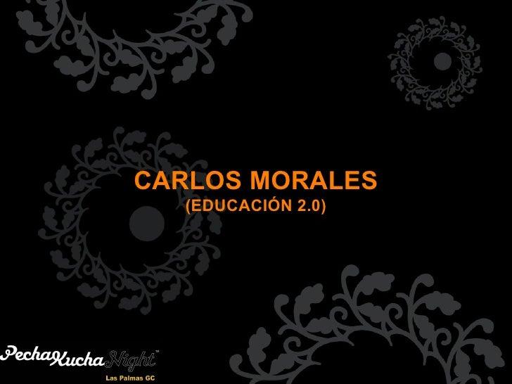 CARLOS MORALES (EDUCACIÓN 2.0)