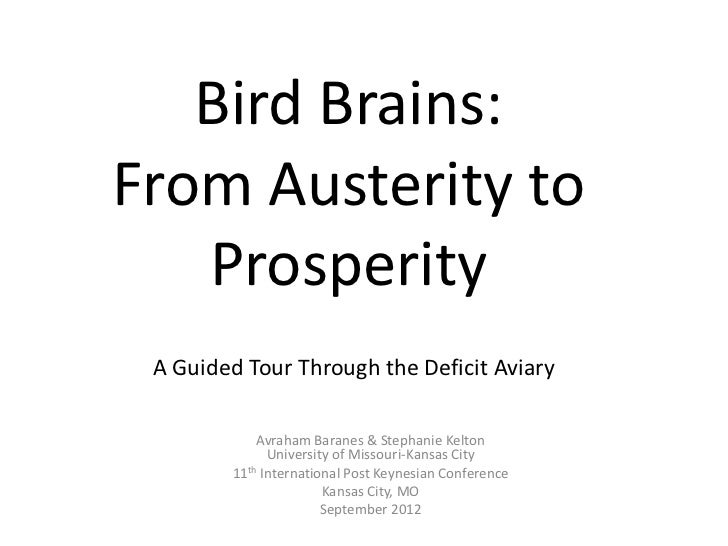 Bird Brains:From Austerity to   Prosperity A Guided Tour Through the Deficit Aviary            Avraham Baranes & Stephanie...