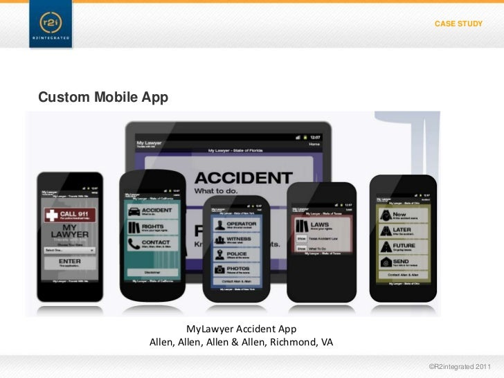CASE STUDYCustom Mobile App                       MyLawyer Accident App              Allen, Allen, Allen & Allen, Richmond...
