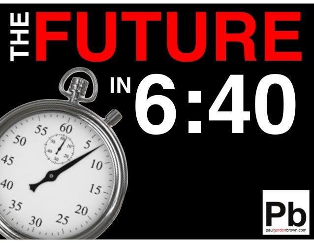 FUTURETHE 6:40IN