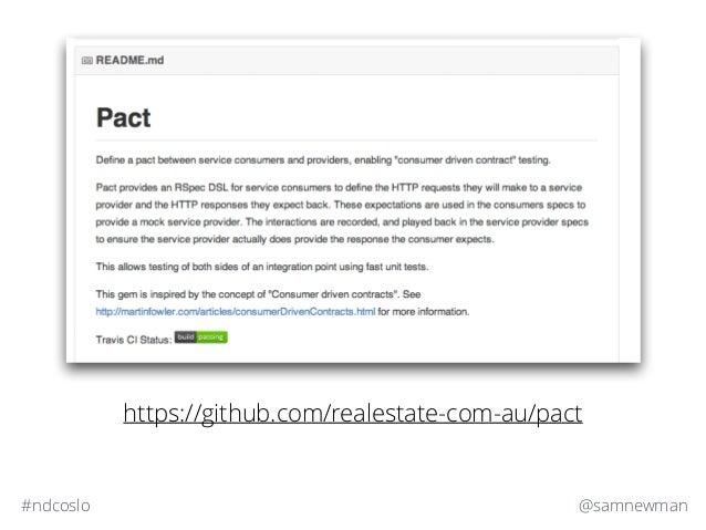 @samnewman#ndcoslo https://github.com/realestate-com-au/pact