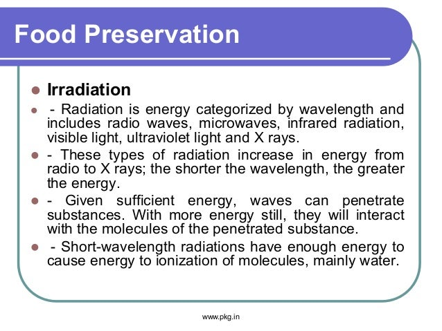Food Preservation  Irradiation  - Radiation is energy categorized by wavelength and includes radio waves, microwaves, in...