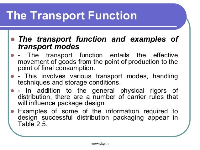 The Transport Function  The transport function and examples of transport modes  - The transport function entails the eff...