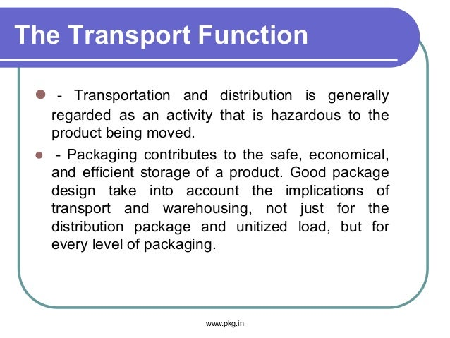 The Transport Function  - Transportation and distribution is generally regarded as an activity that is hazardous to the p...