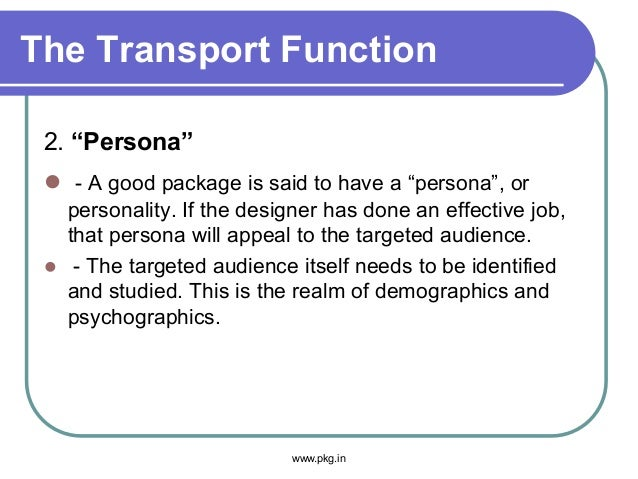 """The Transport Function 2. """"Persona""""  - A good package is said to have a """"persona"""", or personality. If the designer has do..."""