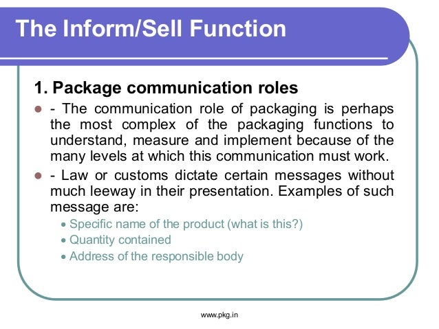 The Inform/Sell Function 1. Package communication roles  - The communication role of packaging is perhaps the most comple...