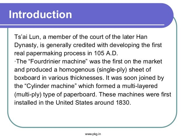 Introduction Ts'ai Lun, a member of the court of the later Han Dynasty, is generally credited with developing the first re...