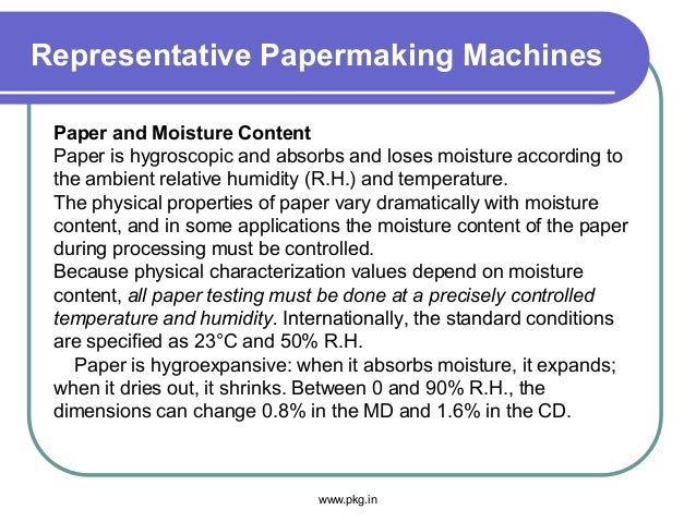 Representative Papermaking Machines Paper and Moisture Content Paper is hygroscopic and absorbs and loses moisture accordi...