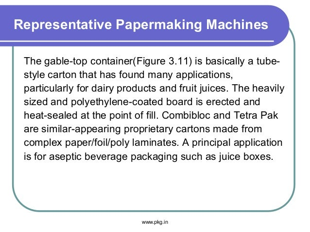 Representative Papermaking Machines The gable-top container(Figure 3.11) is basically a tube- style carton that has found ...