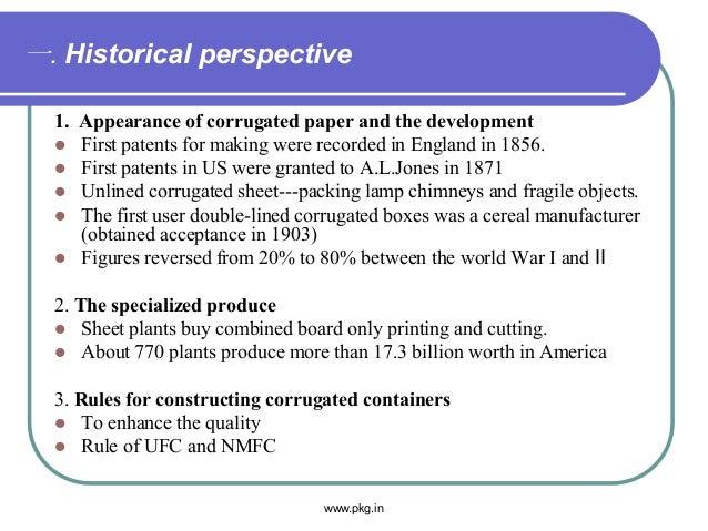 一. Historical perspective 1. Appearance of corrugated paper and the development  First patents for making were recorded i...