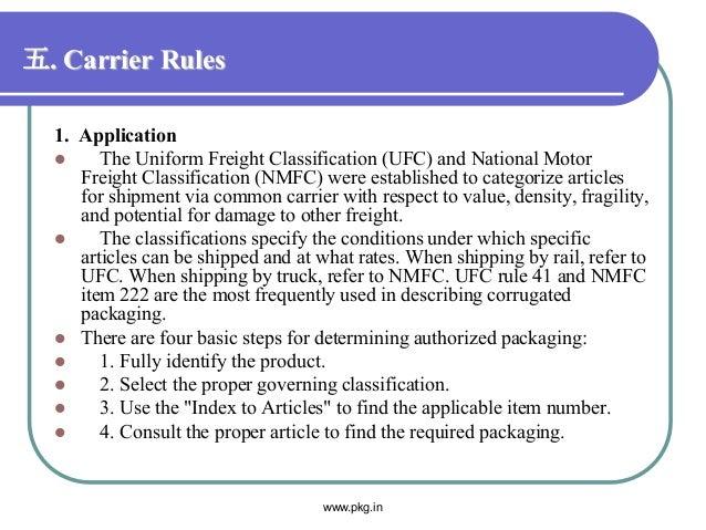 五. Carrier Rules 1. Application  The Uniform Freight Classification (UFC) and National Motor Freight Classification (NMFC...