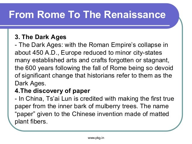 From Rome To The Renaissance 3. The Dark Ages - The Dark Ages: with the Roman Empire's collapse in about 450 A.D., Europe ...