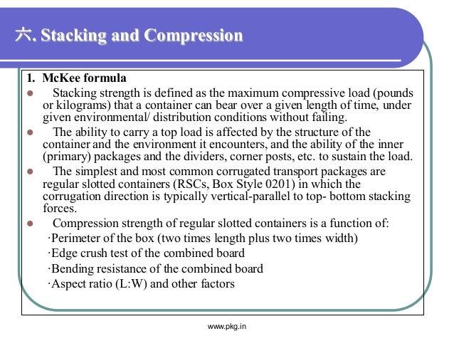 六. Stacking and Compression 1. McKee formula  Stacking strength is defined as the maximum compressive load (pounds or kil...