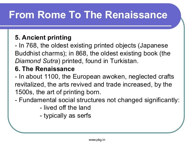From Rome To The Renaissance 5. Ancient printing - In 768, the oldest existing printed objects (Japanese Buddhist charms);...